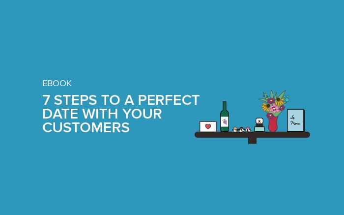 Ebook: 7 Steps to a Perfect Date with Your Customers