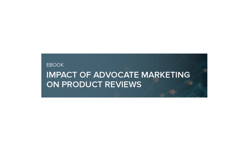 EBook: Impact of Advocate Marketing on Product Reviews